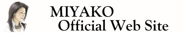 MIYAKO Official Web Site