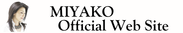 MIYAKO Official Web Site